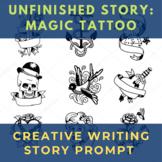 Story Starter Creative Writing Prompt: Magic Tattoo