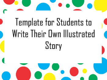 Creative Writing - Template for Students to Write their own Illustrated Story