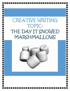 Creative Writing Topic The Day it Snowed Marshmallows