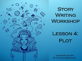 Creative Writing Workshop Lesson 4:  Plot
