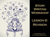 Creative Writing Workshop Lesson 6: Revision