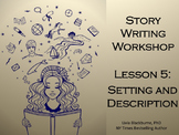 Creative Writing Workshop Lesson 5: Setting and Description