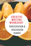 Creative Writing Workshop - Participation/Discussion Rubric