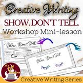 "Creative Writing Workshop: ""Show. Don't Tell"" Mini Lesson"