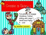 Creative Writing for Kindergarten through Second Grade Winter & Christmas