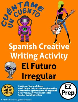 Creative Writing for Spanish Irregular Future Verbs. Verbos Irregulares Futuro