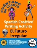 Creative Writing for Spanish Irregular Future Verbs. Verbos Irregulares Futuro