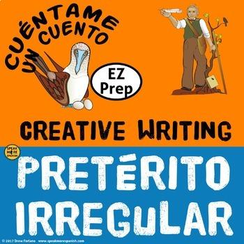 Creative Writing for Spanish Irregular Preterite Verbs. El Pretérito Irregular