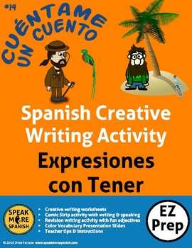 Creative Writing for Spanish Tener Expressions. Las Expresiones con Tener