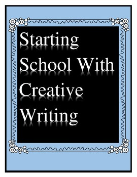 Creative Writing for the Beginning of School