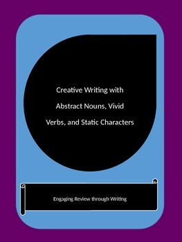 Creative Writing with Abstract Nouns, Vivid Verbs, and Static Characters