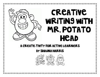 Creative Writing with Mr. Potato Head: a Create-Tivity