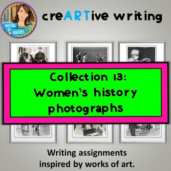 Photo Writing Prompts: Creative Writing with Women's History Photos