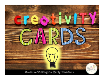 Creativity Cards: Creative Writing for Early Finishers