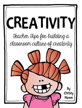 Creativity FREEBIE! Tips for Developing a Classroom Cultur
