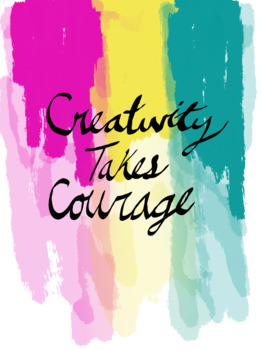 Creativity Takes Courage Poster