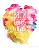 Creativity Takes Courage Watercolor Quote
