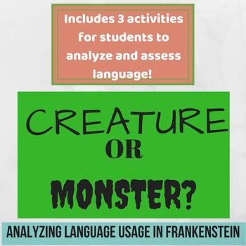 Creature OR Monster? Analyzing Language in Frankenstein! - THREE activities!