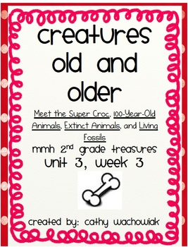 Creatures Old and Older, MMH Treasures 2nd Grade, Unit 3 Week 3