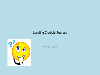 Credibility Lesson - Powerpoint on Locating Credible Sources