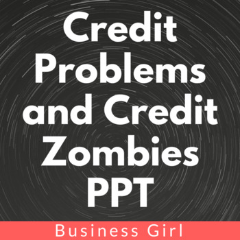 Credit Problems & Credit Zombies