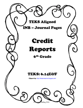 Credit Reports INB TEKS 6.14E & 6.14F