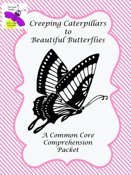 Creeping Caterpillar to Beautiful Butterfly:  Common Core