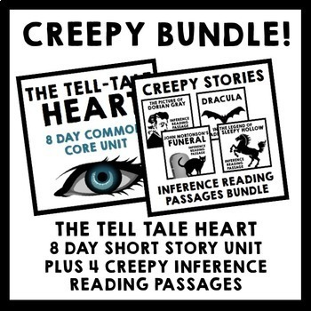 Creepy Bundle - Tell Tale Heart Short Story Unit + 4 Inference Reading Passages