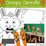 Creepy Carrots Book Companion with Reading and Writing Activities