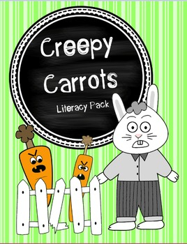 Creepy Carrots Literacy Pack- Text Dependent Reading, Writ