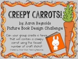 Creepy Carrots!: Picture Book Engineering Design Challenge
