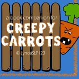 Creepy Carrots:  book companion for literacy & language