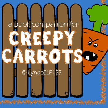 Creepy Carrots:  book companion for literacy & language