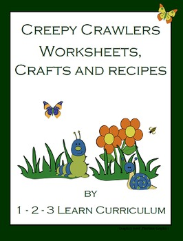 Creepy Crawlers Worksheets, Crafts and Recipes