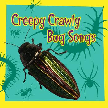 Creepy Crawly Bug Songs