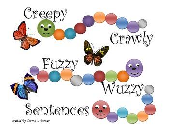 Creepy Crawly, Fuzzy Wuzzy Sentences