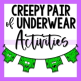 Creepy Pair of Underwear Activities