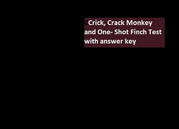Crick Crack Monkey/One Shot Finch Test and Key