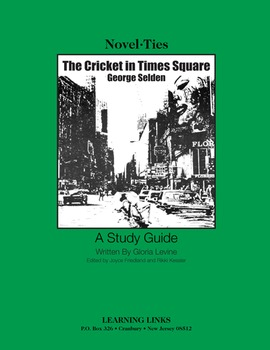 Cricket in Times Square - Novel-Ties Study Guide