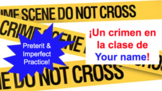 Crime Mystery/Spanish past tense/preterit & imperfect prac