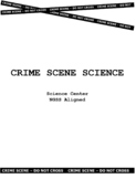 Crime Scene Science (NGSS ALIGNED!)
