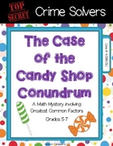 Crime Solvers: The Case of the Candy Shop Conundrum Greastest Common Factor GCF