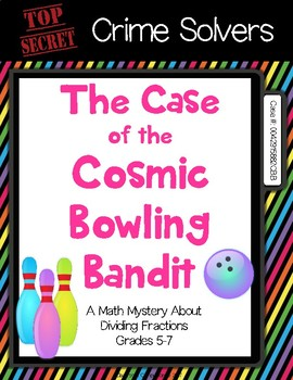 Crime Solvers: The Case of the Cosmic Bowling Bandit (Dividing Fractions)