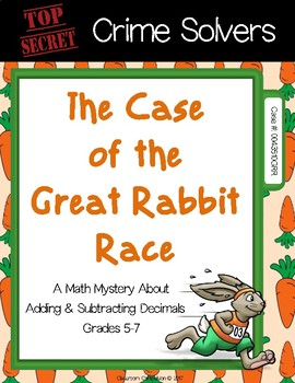 Crime Solvers: The Case of the Great Rabbit Race (Adding Subtracting Decimals)
