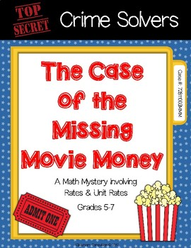 Crime Solvers: The Case of the Missing Movie Money (Rates & Unit Rates)