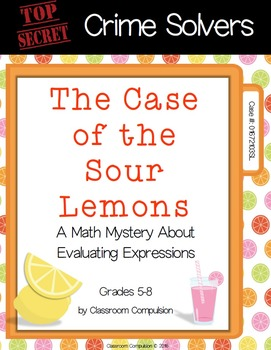Crime Solvers: The Case of the Sour Lemons (Evaluating Expressions)