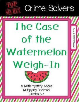 Crime Solvers: The Case of the Watermelon Weigh-In (Multiplying Decimals)