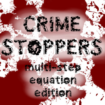 Crime Stoppers: An Algebra Project