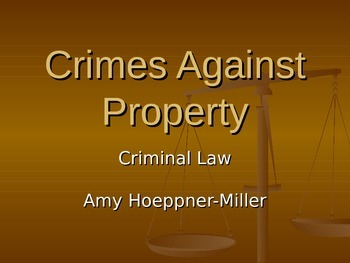 Crimes Against Property PowerPoint - Criminal Law Terms