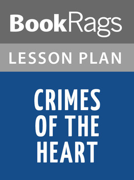 Crimes of the Heart Lesson Plans